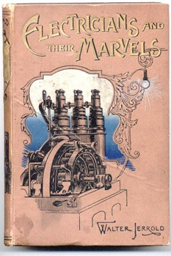 Book cover Electricians and Their Marvels, 1904